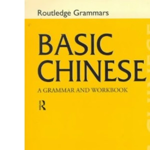 Basic Chinese: A Grammar and Workbook (Grammar Workbooks)