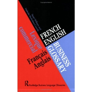 French/English Business Glossary (Business Language Glossaries)