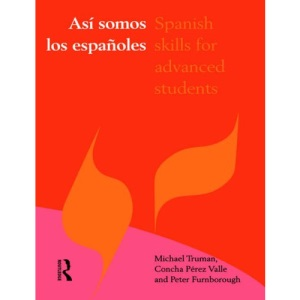 Asi Somos los Espanoles: Spanish Skills for Advanced Students