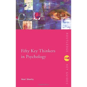 Fifty Key Thinkers in Psychology (Routledge Key Guides)