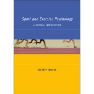 Sport and Exercise Psychology: A Critical Introduction