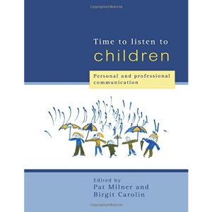 Time to Listen to Children: Personal and Professional Communication