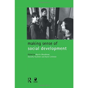 Making Sense of Social Development (Child development in families, schools & societies)