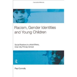 Racism, Gender Identities and Young Children: Social Relations in a Multi-ethnic, Inner City Primary School