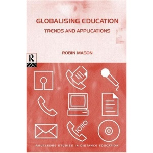 Globalising Education: Trends and Applications (Routledge Studies in Distance Education)