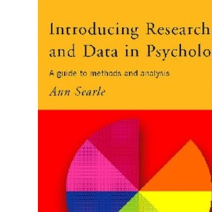 Introducing Research and Data in Psychology: A Guide to Methods and Analysis (Routledge Modular Psychology)