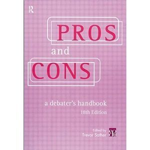 Pros and Cons : A Debater's Handbook