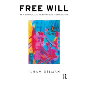 Free Will: An Historical and Philosophical Introduction