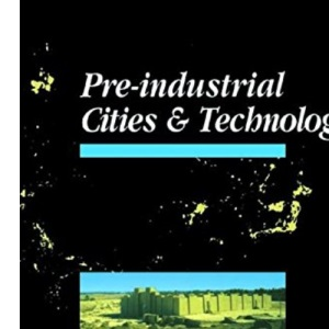 Pre-industrial Cities (Cities and Technology)
