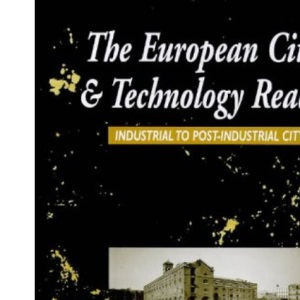 European Cities and Technology Reader: Industrial to Post-industrial City