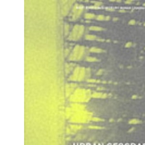 Urban Geography (Routledge Contemporary Human Geography)