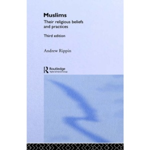 Muslims: Their Religious Beliefs and Practices (Library of Religious Beliefs and Practices)