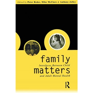 Family Matters: Interfaces between Child and Adult Mental Health