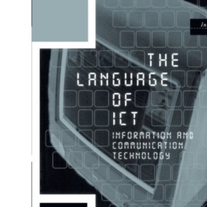 The Language of ICT: Information Communication Technology (Intertext)