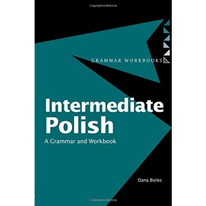 Intermediate Polish: A Grammar and Workbook (Grammar Workbooks)