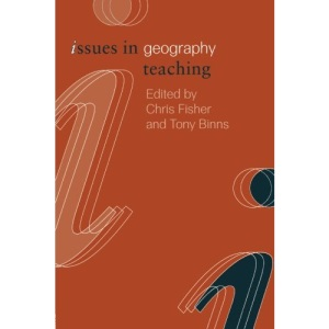 Issues in Geography Teaching (Issues in Teaching Series)