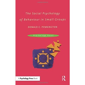 The Social Psychology of Behaviour in Small Groups (Psychology focus)