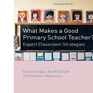 What Makes a Good Primary Teacher?: Expert Classroom Strategies