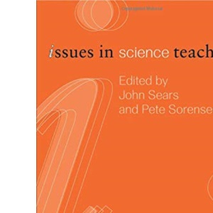 Issues in Science Teaching (Issues in Subject Teaching)