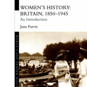 Women's History: Britain, 1850-1945: An Introduction
