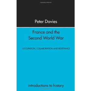 France and the Second World War: Resistance, Occupation and Liberation (Introductions to History)