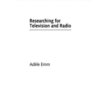 Researching for Television and Radio (Media Skills)