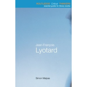Jean-Francois Lyotard (Routledge Critical Thinkers)