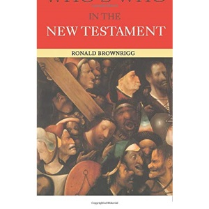 Who's Who in the New Testament (Who's Who (Routledge))