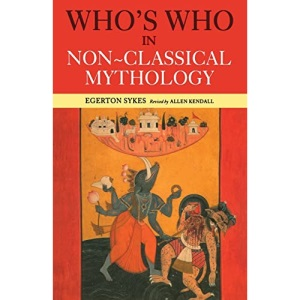 Who's Who in Non-Classical Mythology (Who's Who (Routledge))