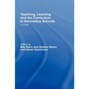 Teaching, Learning and the Curriculum in Secondary Schools: A Reader (Open University Flexible PGCE Teaching in the Secondary School)