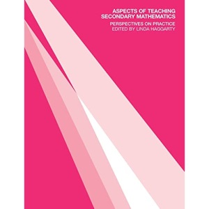 Aspects of Teaching Secondary Mathematics (Perspectives on Practice)