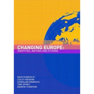 Changing Europe: Identities, Nations and Citizens