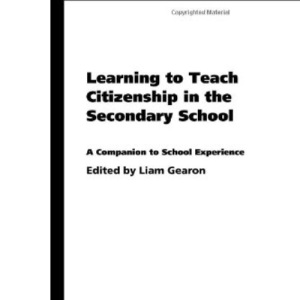 Learning to Teach Citizenship in the Secondary School (Learning to Teach in the Secondary School Series)