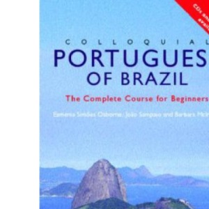 Colloquial Portuguese of Brazil : The Complete Course for Beginners (Colloquial Series)