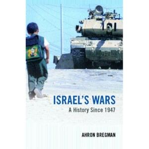 Israel's Wars: From the 1947 Palestine War to the Al-Aqsa Intifada (Warfare and History)