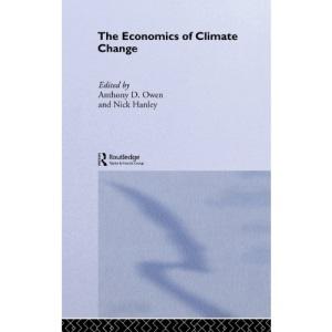 The Economics of Climate Change: 03 (Routledge Explorations in Environmental Economics)