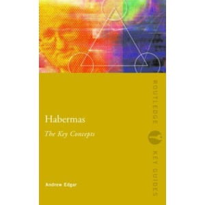 Habermas: The Key Concepts (Routledge Key Guides)