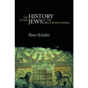 The History of the Jews in the Greco-Roman World: The Jews of Palestine from Alexander the Great to the Arab Conquest