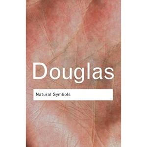 Natural Symbols: Explorations in Cosmology (Routledge Classics)
