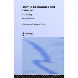 Islamic Economics and Finance: A Glossary (Routledge International Studies in Money and Banking)
