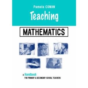 Teaching Mathematics: A Handbook for Primary and Secondary School Teachers (Teaching Series)