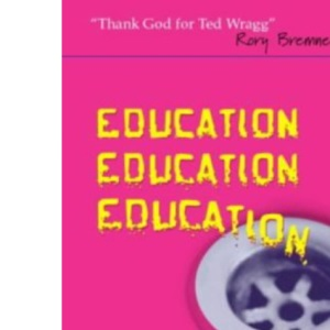 Education, Education, Education: The Best Bits of Ted Wragg