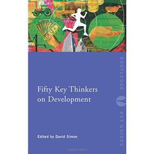 Fifty Key Thinkers on Development (Routledge Key Guides)