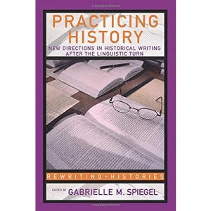 Practicing History New Directions (Rewriting Histories)