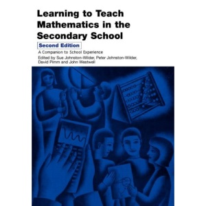 Learning to Teach Mathematics in the Secondary School (Learning to Teach Subjects in the Secondary School)