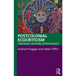 Postcolonial Ecocriticism (Routledge Research in Postcolonial Literatures)