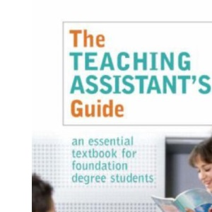 The Teaching Assistant's Guide: New perspectives for changing times