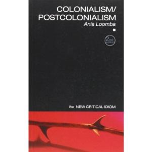 Colonialism/Postcolonialism (New Critical Idiom)