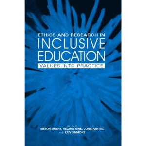 Ethics and Research in Inclusive Education: Values into Practice
