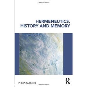 Hermeneutics History and Memory